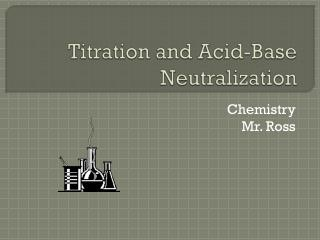 Titration and Acid-Base Neutralization