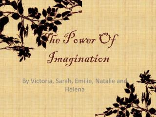 The Power Of Imagination