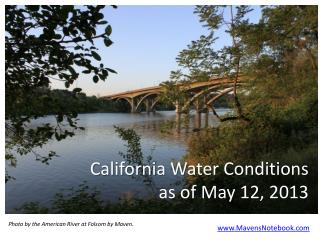 California Water Conditions  as of May  12,  2013