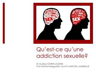 Qu'est-ce qu'une addiction sexuelle?