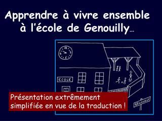Apprendre à vivre ensemble à l'école de  Genouilly …