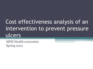 Cost effectiveness analysis  of an intervention to  prevent pressure ulcers