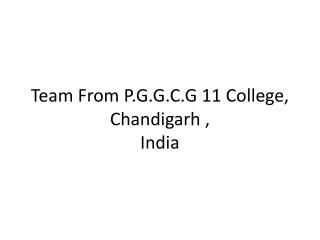 Team From P.G.G.C.G 11 College, Chandigarh ,  India