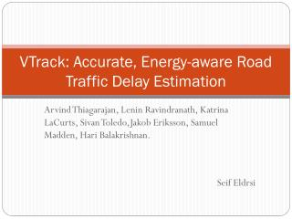 VTrack : Accurate, Energy-aware Road Traffic Delay Estimation