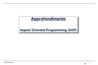 Approfondimento Aspect Oriented Programming (AOP)