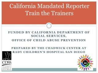 California Mandated Reporter  Train the Trainers