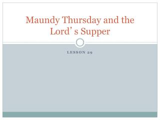 Maundy Thursday and the Lord � s Supper