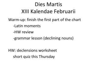 Dies  Martis XIII  Kalendae Februarii
