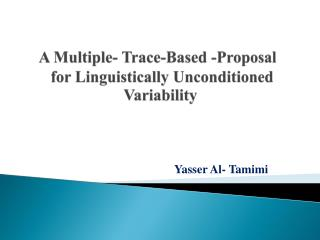 A Multiple- Trace-Based -Proposal   for Linguistically Unconditioned Variability