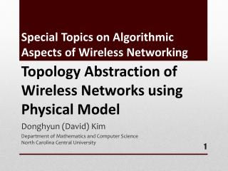 Special Topics on Algorithmic Aspects of Wireless Networking