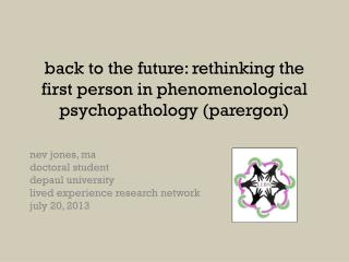 b ack to the future: rethinking the first person in phenomenological psychopathology ( parergon)