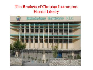 The  Brothers of Christian  Instructions Haitian  Library