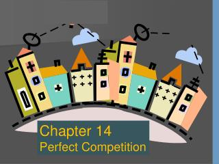 Chapter 14 Perfect Competition