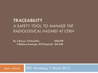 Traceability A  safety tool  to manage the  radiological hazard at  CERN