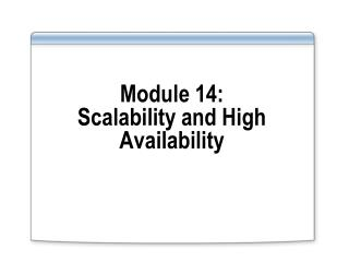Module 14:  Scalability and High Availability