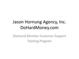 Jason Hornung Agency, Inc. DoHardMoney.com