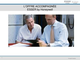 L�OFFRE ACCOMPAGN�E ESSER by Honeywell