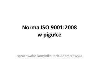 Norma ISO 9001:2008 w pigułce