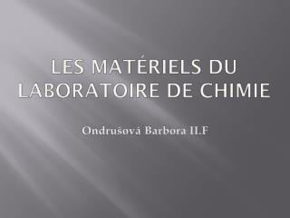 Les  mat�riels du laboratoire de chimie