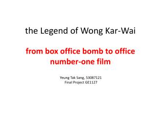 the Legend of Wong  Kar - Wai