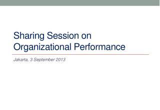 Sharing Session on Organizational Performance