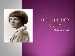 H.D. and  H er Poetry