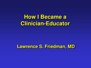 How I Became a Clinician-Educator