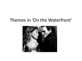 Themes in 'On the Waterfront'