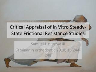 Critical Appraisal  of in Vitro  Steady -State  Frictional Resistance Studies