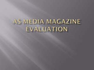 As Media magazine Evaluation