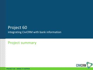 Project 60 integrating  CiviCRM  with bank information