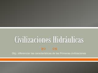 Civilizaciones Hidráulicas