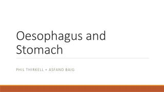 Oesophagus and Stomach