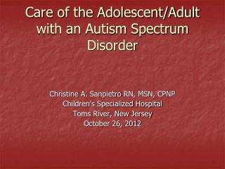 Care of the Adolescent/Adult with an Autism Spectrum Disorder