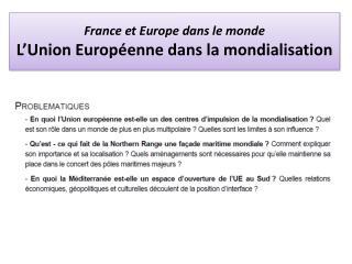 France et Europe dans le monde L'Union Européenne dans la mondialisation