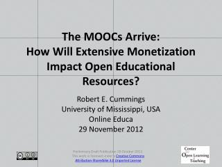 The MOOCs Arrive:  How  Will Extensive Monetization Impact Open Educational Resources?