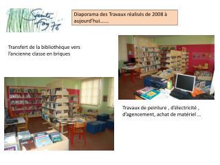 Diaporama des Travaux r�alis�s de 2008 � aujourd�hui��.