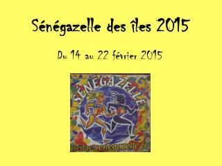 Sénégazelle  des îles 2015