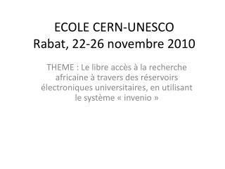 ECOLE CERN-UNESCO Rabat, 22-26 novembre 2010