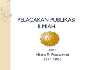 PELACAKAN PUBLIKASI   ILMIAH