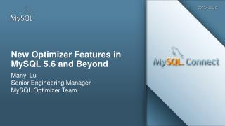 New Optimizer Features in MySQL  5.6 and Beyond
