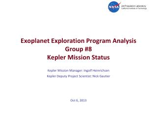 Exoplanet  Exploration Program Analysis  Group #8 Kepler Mission Status