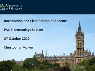 Introduction and Classification of Anaemia PALI Haematology Session 3 rd  October 2012