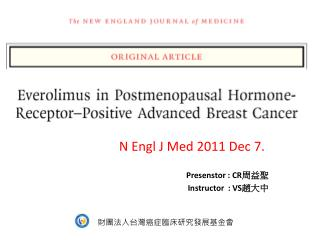 Everolimus  in Postmenopausal  Hormone-Receptor�Positive Advanced Breast Cancer