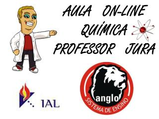 AULA   ON-LINE QUÍMICA PROFESSOR   JURA