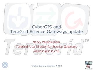 CyberGIS  and TeraGrid Science Gateways update