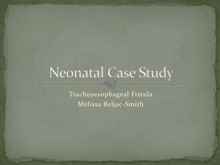 Neonatal Case Study
