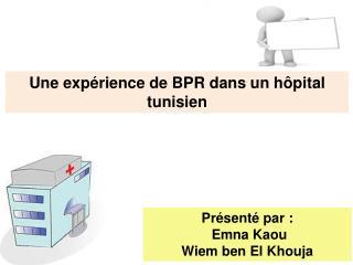 Une exp�rience de BPR dans un h�pital tunisien