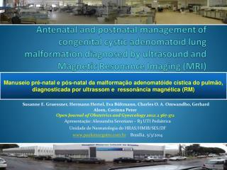 Apresentação: Alessandra Severiano – R3 UTI Pediátrica Unidade de Neonatologia do HRAS/HMIB/SES/DF