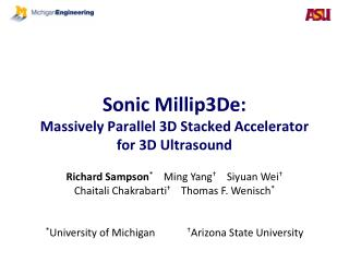 Sonic Millip3De : Massively  Parallel 3D Stacked  Accelerator for  3D Ultrasound